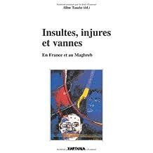 Insultes, Injures et Vannes: En France et Au Maghreb