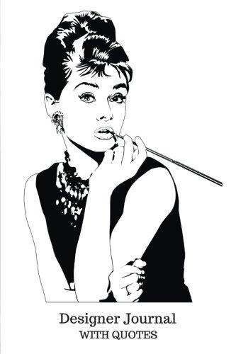 Designer Journal: With Designer Quotes, Audrey Hepburn fashion Journal notebook (Fashion Journal)