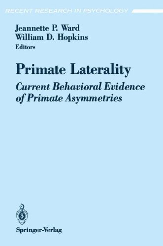 Primate Laterality: Current Behavioral Evidence of Primate Asymmetries (Recent Research in Psychology)
