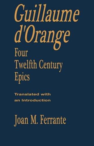 Guillaume d'Orange: Four Twelfth-Century Epics by Columbia University Press
