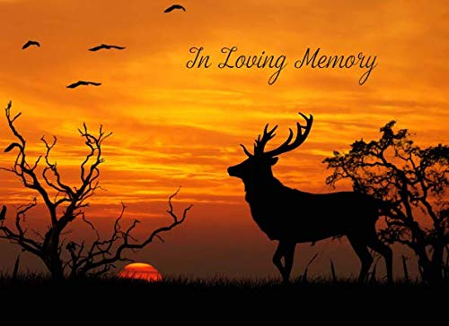In Loving Memory: Funeral Guest Book; with Name and Address Lines, Memorial Register Book,  Sympathy Gift Log, Sign In Book, with Extra Blank Pages, Deer at -