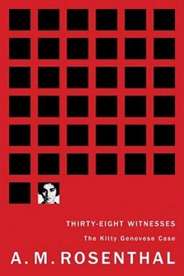 Thirty-Eight Witnesses: The Kitty Genovese Case [38 WITNESSES] (Thirty Eight Witnesses The Kitty Genovese Case)