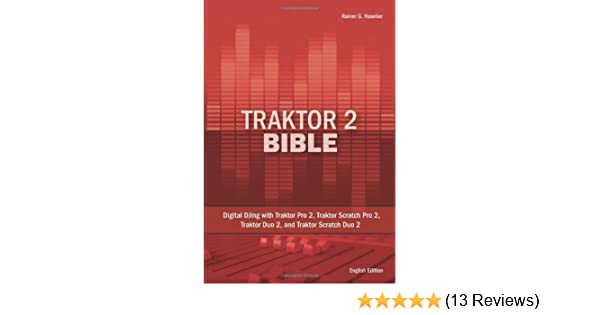 Traktor 2 Bible: Digital DJing with Traktor Pro 2, Traktor