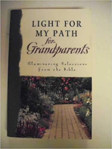 Book Light for My Path For Grandparents: Illuminating Selections from the Bible