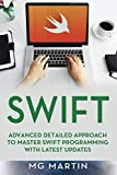 Swift: Advanced Detailed Approach To Master Swift