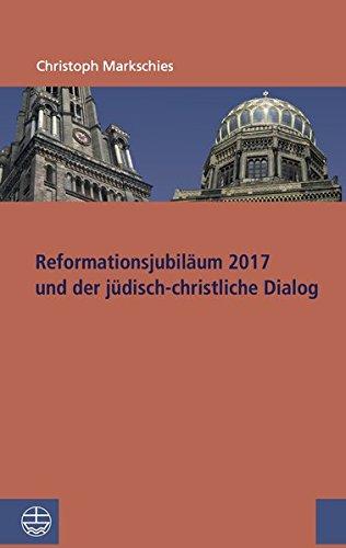 reformationsjubilum-2017-und-jdisch-christlicher-dialog-studien-zu-kirche-und-israel-band-1