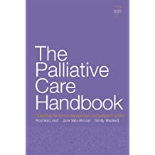 The Palliative Care Handbook: Guidelines for clinical management and symptom control
