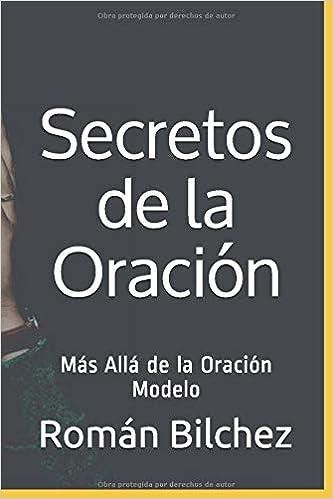 El Secreto de la Oración: Más Allá de la Oración Modelo: Amazon.es ...