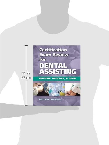 Certification exam review for dental assisting prepare practice certification exam review for dental assisting prepare practice and pass melissa campbell 9781133282860 books amazon malvernweather Choice Image