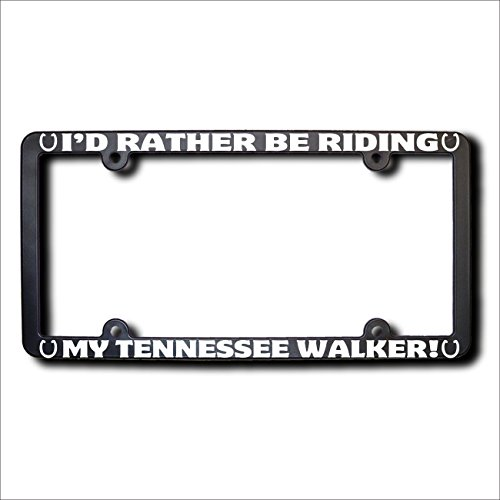Rather Be Riding TENNESSEE WALKER License Frame w/REFLECTIVE TEXT (Walker Tennessee Riding)