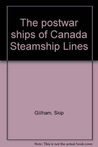 The postwar ships of Canada Steamship - Lines Steamship Canada
