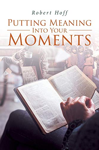 PUTTING MEANING INTO YOUR MOMENTS