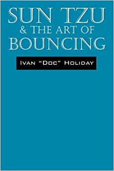 Book Sun Tzu & the Art of Bouncing by Holiday Ivan 'Doc' (2011-04-15)