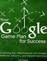 Your Google Game Plan for Success Front Cover
