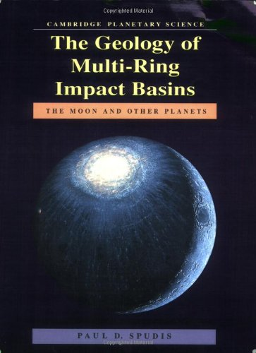 Planetary Ring Systems - The Geology of Multi-Ring Impact Basins: The Moon and Other Planets (Cambridge Planetary Science Old)