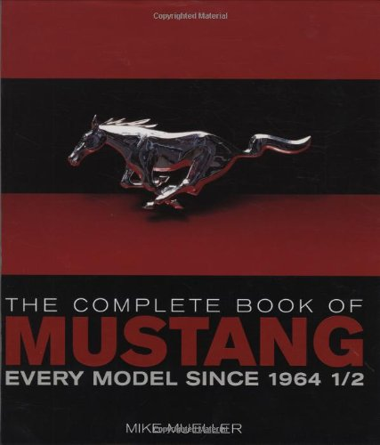 Download The Complete Book of Mustang: Every Model Since 1964 1/2 (Complete Book Series) pdf