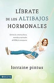 Librate de los altibajos hormonales: Domina los síntomas fiscos, mentales y espirituales del SPM y la menopaus