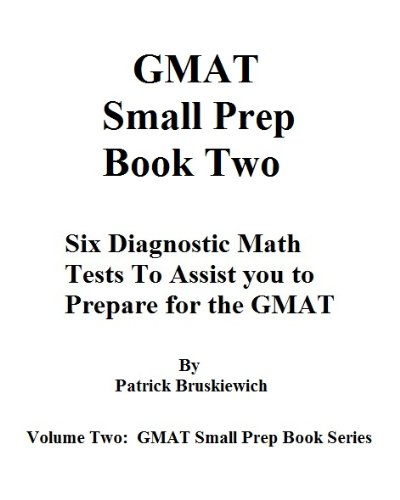 Download GMAT: Small Prep Book Two (GMAT Small Preparation Book 2) Pdf