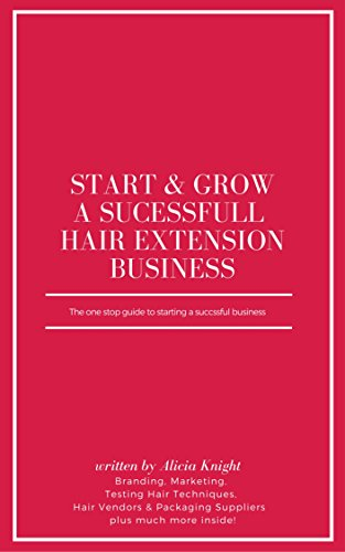 Start & Grow a Successful Hair Extension