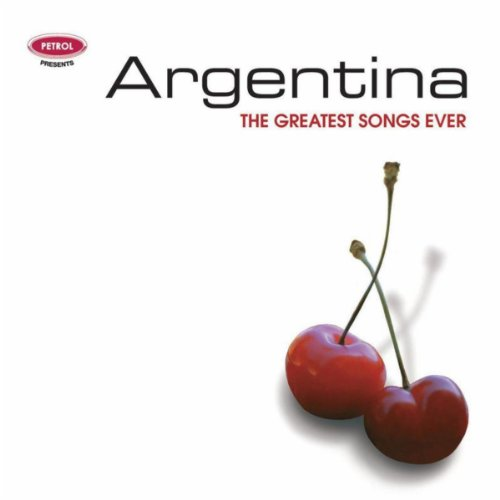 Greatest Songs Ever: Argentina