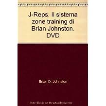 J-Reps. Il sistema zone training di Brian Johnston. DVD