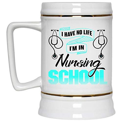 Funny Nursing School Mug, Pretty Nurses Beer Mug, I Have No Life I'm In Nursing School Beer Stein 22oz, Birthday gift for Beer Lovers (Beer Mug-White)