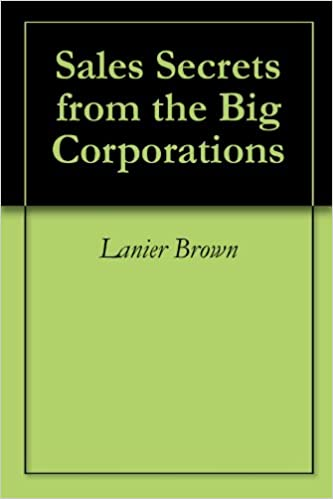 Read online Sales Secrets from the Big Corporations PDF, azw (Kindle)