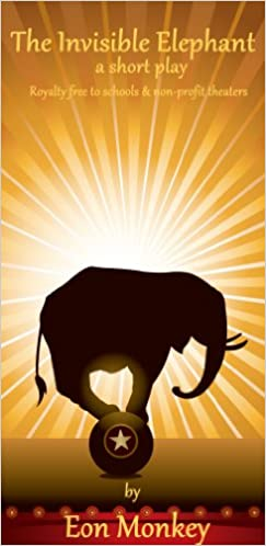 Download online The Invisible Elephant-a short play PDF, azw (Kindle), ePub, doc, mobi
