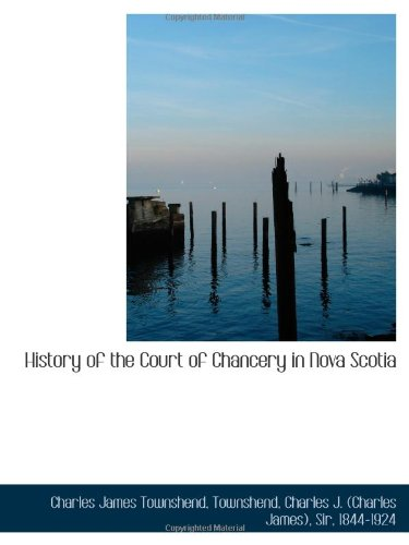 Download History of the Court of Chancery in Nova Scotia ebook