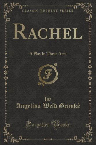 Rachel: A Play in Three Acts (Classic Reprint)