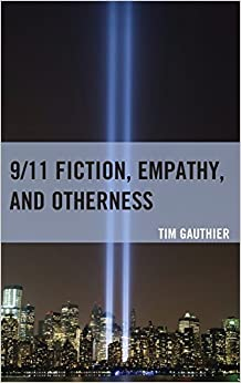 ;;WORK;; 9/11 Fiction, Empathy, And Otherness. Electric reported anual Tramo October