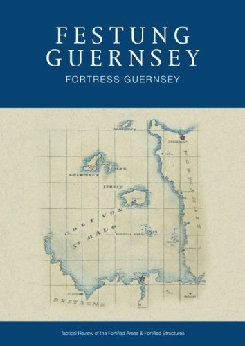 Festung Guernsey 1.3 & 1.4: Tactical Review of the Fortified Area (2nd Edition) (2014-12-04) [Paperback] pdf