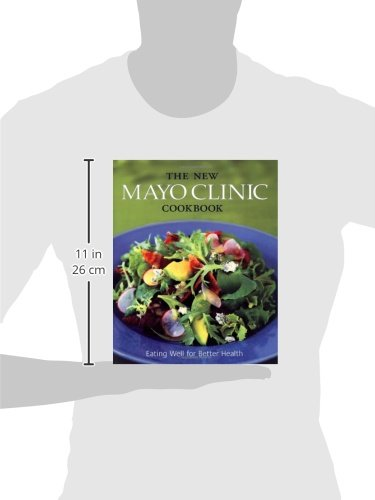 The New Mayo Clinic Cookbook: Eating Well for Better Health