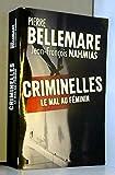Criminelles : le mal au féminin - 36 histoires vraies de femmes tueuses à travers les siècles by