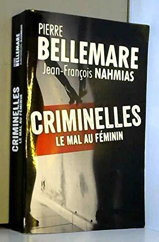 Criminelles : le mal au féminin - 36 histoires vraies de femmes tueuses à travers les siècles by (Paperback)