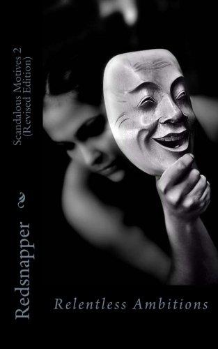 Download Scandalous Motives: Relentless Ambitions (Revised Edition) PDF