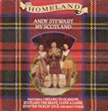 Andy Stewart / My Scotland / Homeland / Counterpoint / I Belong To Glasgow / Bee Baw Babbitty / Tillitudium Castle / Dashing White Sergeant / I Love A Lassie / Scotland the Brave / Donald Where's Yer Troosers / The Waggll o' The Kilt / The Star O'Rabbie Burns / Will Ye No Come Back Again / Stop Yer Ticklin' Jock / Granny's Heiland Hame