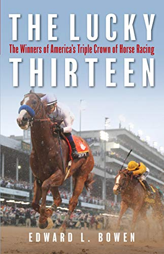 The Lucky Thirteen: The Winners of America's Triple Crown of Horse - Gift Triple Crown