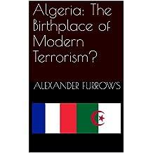 Algeria: The Birthplace of Modern Terrorism?