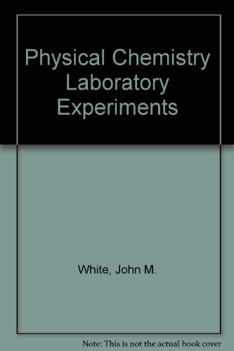 Physical Chemistry Laboratory Experiments
