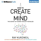 How to Create a Mind: The Secret of Human Thought