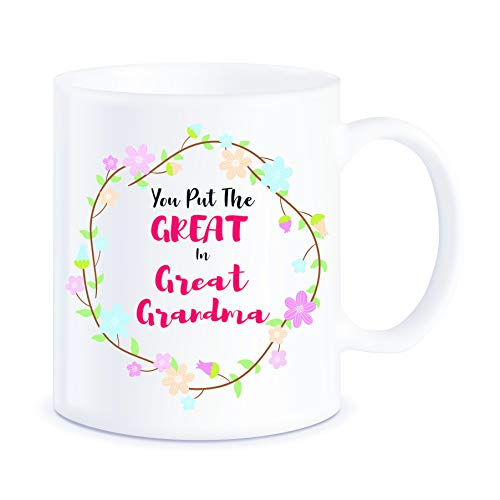 Mother's Day Gift for Grandmas You Put The Great in Great Grandma for World's Best Great Grandmother Ever Gifts Funny Novelty Gag Gift Ideas for Christmas Birthday Ceramic Coffee Mug Tea Cup