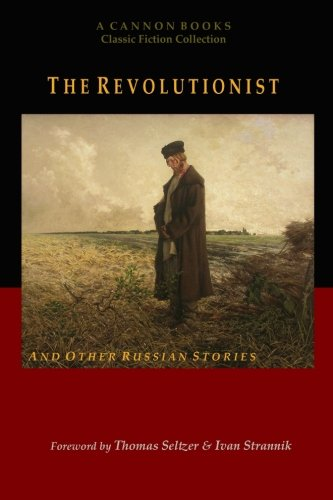 The Revolutionist and Other Russian Stories