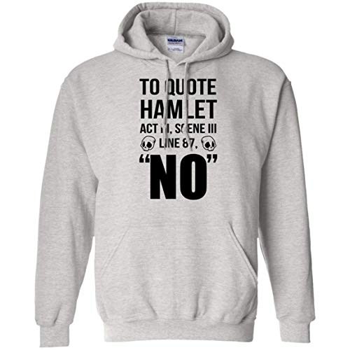 to Quote Hamlet Act III, Scene III Line 87, No - Funny Hoodie for Shakespeare Lovers