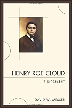 Book Henry Roe Cloud: A Biography