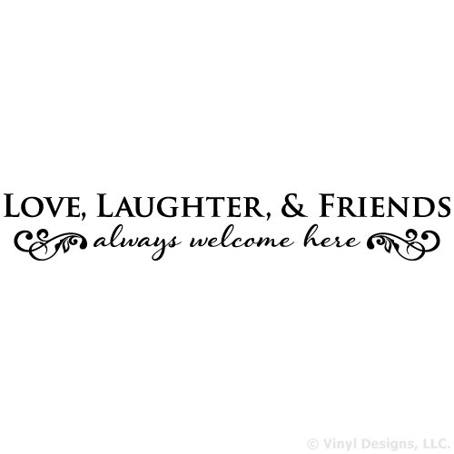 Love Laughter Friends are always welcome here Quote Vinyl Wall Decal Sticker Art, Removable Words Home Decor, Black, 48in x 8in (Sticky Wall Art Word)