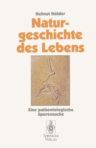 Naturgeschichte des Lebens: Eine paläontologische Spurensuche (German Edition)