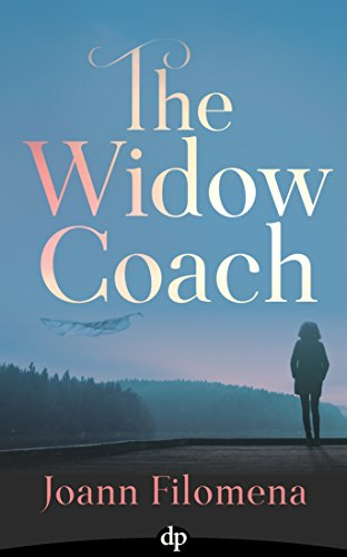The Widow Coach: Guiding Widows Out of Pain To An Extraordinary Life