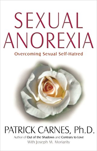 Sexual Anorexia: Overcoming Sexual Self-Hatred by Hazelden Publishing
