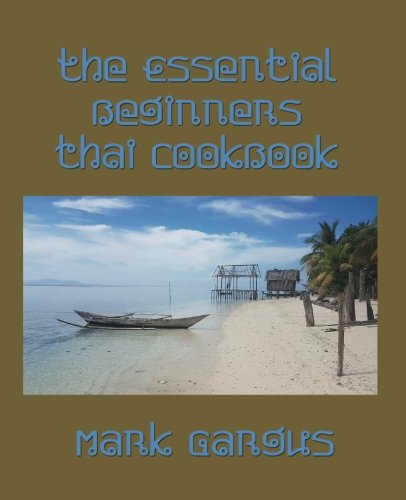 The Essential Beginners Thai Cookbook